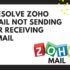 zoho mail not sending or receiving